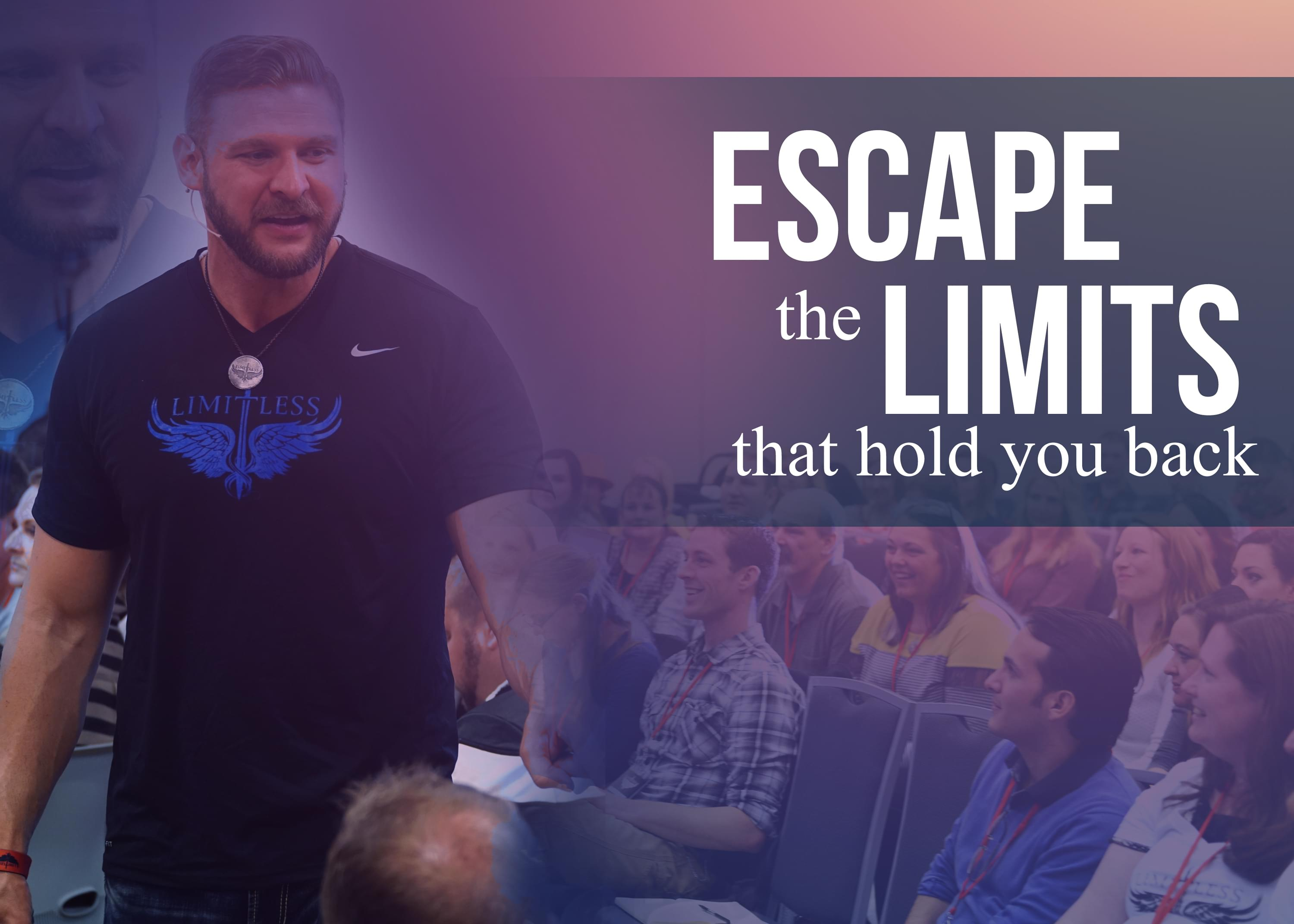 Escape the Limits that hold you back